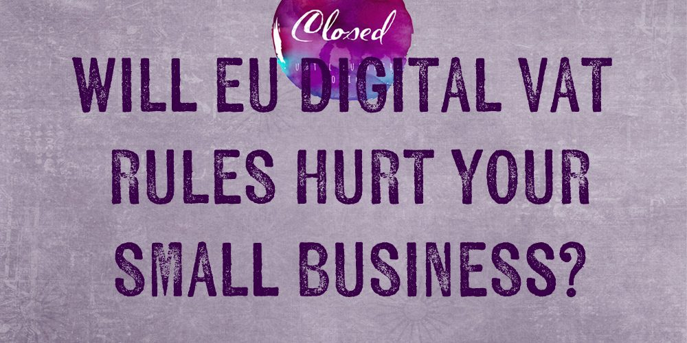 Will EU Digital VAT Rules Hurt Your Small Business?